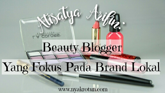 beauty blogger atisatya arifin